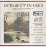 Land Of My Fathers Land of My Fathers: Welsh Choral Classics