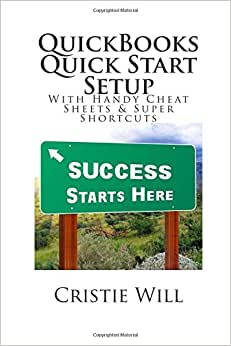 QuickBooks Quick Start Setup: With Handy Cheat Sheets & Super Shortcuts