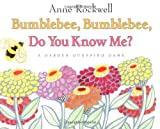 Bumblebee, Bumblebee, Do You Know Me?: A Garden Guessing Game (0060273305) by Rockwell, Anne