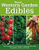 img - for Western Garden Book of Edibles: The Complete A-Z Guide to Growing Your Own Vegetables, Herbs, and Fruits by Editors of Sunset Magazine (2010) Paperback book / textbook / text book