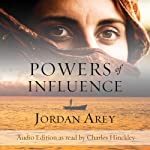 Powers of Influence | Jordan Arey