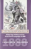 Minority Victory: Gilded Age Politics and the Front Porch Campaign of 1888 (American Presidential Elections) (0700615962) by Calhoun, Charles W.
