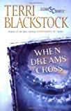 When Dreams Cross (0310207096) by Blackstock, Terri