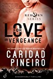 For Love or Vengeance (The Reborn Vampire Series) by Caridad Pineiro
