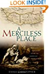 A Merciless Place: The Fate of Britai...