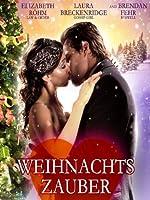 Weihnachtszauber - Ein Kuss kann alles ver�ndern