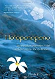 Hooponopono: The Hawaiian Forgiveness Ritual as the Key to Your Lifes Fulfillment
