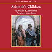 Aristotle's Children: How Christian, Muslims and Jews Rediscovered Ancient Wisdom | [Richard E. Rubenstein]