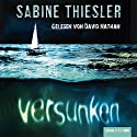 Versunken Audiobook by Sabine Thiesler Narrated by David Nathan