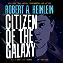 Citizen of the Galaxy (       UNABRIDGED) by Robert A. Heinlein Narrated by Grover Gardner