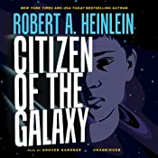 Citizen of the Galaxy | [Robert A. Heinlein]