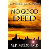 No Good Deed: Book One of the Mark Taylor Series (A Psychological Thriller) ~ M.P. McDonald