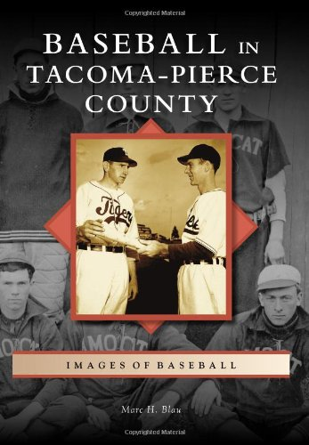 Baseball in Tacoma-Pierce County (Images of Baseball)