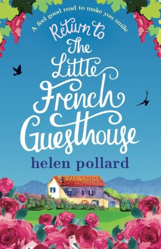 Return to the Little French Guesthouse (La Cour des Roses) (Volume 2)