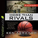 More Than Rivals: A Championship Game and a Friendship That Moved a Town Beyond Black and White Audiobook by Ken Abraham Narrated by Roscoe Orman