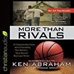More Than Rivals: A Championship Game and a Friendship That Moved a Town Beyond Black and White | Ken Abraham