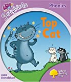 Oxford Reading Tree: Stage 1+: Songbirds: Top Cat (Ort Songbirds Phonics Stage 1) Julia Donaldson