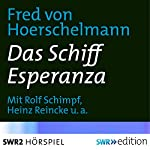 Das Schiff Esperanza | Fred von Hoerschelmann