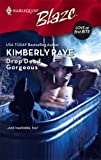Drop Dead Gorgeous (Harlequin Blaze) (0373793944) by Raye, Kimberly