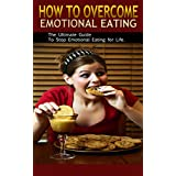Emotional Eating (Eating Disorders Recovery, Eating Disorder Treatment, Emotional Eating, Binge Eating, Food Addiction): The Ultimate Guide to Overcome ... for Life (binge eating, eating disorders) ~ Jeff K.