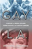img - for Gay L. A.: A History of Sexual Outlaws, Power Politics, And Lipstick Lesbians by Faderman, Lillian, Timmons, Stuart (2006) Hardcover book / textbook / text book