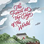 The Farm at the Edge of the World Audiobook by Sarah Vaughan Narrated by Clare Corbett