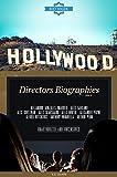 Hollywood: Directors Biographies Vol 3: (ALEJANDRO GONZALES INARRITU,ALEX GARLAND,ALEX KURTZMAN,ALEX SKARSGARD,ALEX WINTER,ALEXANDER PAYNE,ALFRED HITCHCOCK,ANTHONY MINGHELLA,ARTHUR PENN)