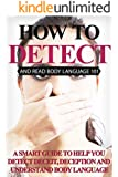 Body Language: Body Language for beginners - Read Body Language, Detect Deceit and Deception (2nd EDITION UPDATED AND EXPANDED) (Body Language 101 - Body Language for Beginners - Body language tips)