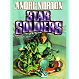 Star Soldiers ~ Andre Norton