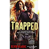 Trapped (Iron Druid Chronicles) ~ Kevin Hearne