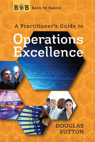 a-practitioners-guide-to-operations-excellence-back-to-basics