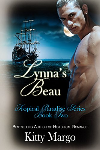 Book: Lynna's Beau (Tropical Paradise Series Book Two) by Kitty Margo