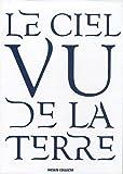 echange, troc Auguste Blanqui, Collectif - Le ciel vu de la Terre, Coffret en 3 volumes : Figures du ciel : Approches du ciel ; L'éternité par les astres