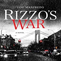 Rizzo's War (       UNABRIDGED) by Lou Manfredo Narrated by Bobby Cannavale