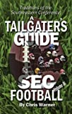 A Tailgaters Guide to SEC Football Volume IV