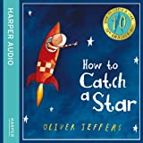 How to Catch a Star (10th Anniversary edition) (Unabridged)