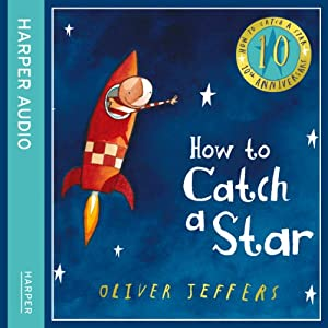 How to Catch a Star (10th Anniversary edition) | [Oliver Jeffers]