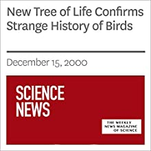 New Tree of Life Confirms Strange History of Birds (       UNABRIDGED) by Society for Science & The Public Narrated by Mark Moran