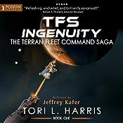 TFS Ingenuity: The Terran Fleet Command Saga, Book 1   Tori L. Harris