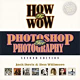 How to Wow: Photoshop for Photography (0321357507) by Willmore, Ben; Davis, Jack