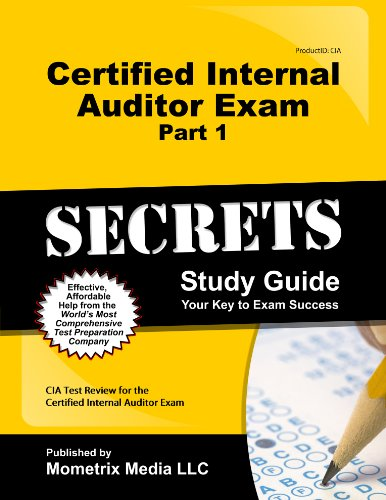 Certified Internal Auditor Exam Part 1 Secrets Study Guide: CIA Test Review for the Certified Internal Auditor ExamFrom Mometrix Media L