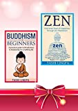 Zen Buddhism: Box Set: Book 1: Buddhism for Beginners + Book 2: Zen: Find Inner Peace and Happiness through Zen Meditation (Religion & Spirituality)