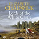 Lords of the White Castle (       UNABRIDGED) by Elizabeth Chadwick Narrated by Christopher Scott