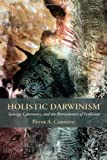 img - for Holistic Darwinism: Synergy, Cybernetics, and the Bioeconomics of Evolution book / textbook / text book