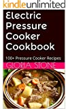 Electric Pressure Cooker Cookbook: 100+ Pressure Cooker Recipes for Fast Food - 2015 Edition
