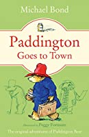 Paddington Goes To Town (Paddington Bear Book 8)