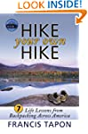 Hike Your Own Hike: 7 Life Lessons fr...