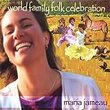 World Family Folk Celebration by Maria Jameau, Paul McCandless, Tony D'Anna, Kendrick Freeman, Larry Jones, Warre (2008-01-15) 【並行輸入品】