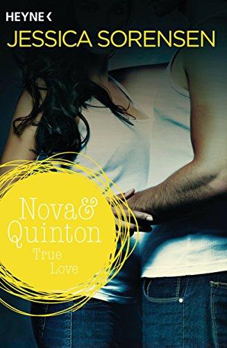 Jessica Sorensen - Nova & Quinton. True Love: Nova & Quinton 1 - Roman (German Edition)