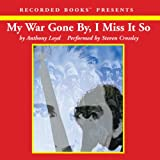 img - for My War Gone By, I Miss It So book / textbook / text book